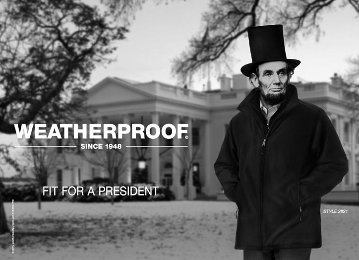 Would Honest Abe have worn Weatherproof?