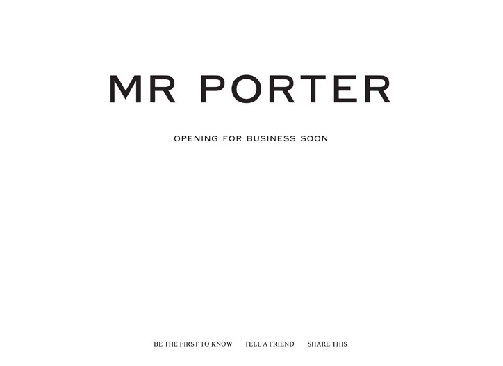 Mr Porter will be a stand-alone site for the style-hungry man.