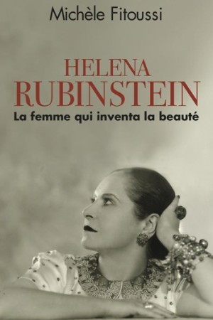 The Helena Rubenstein biography by Michèle Fitoussi.