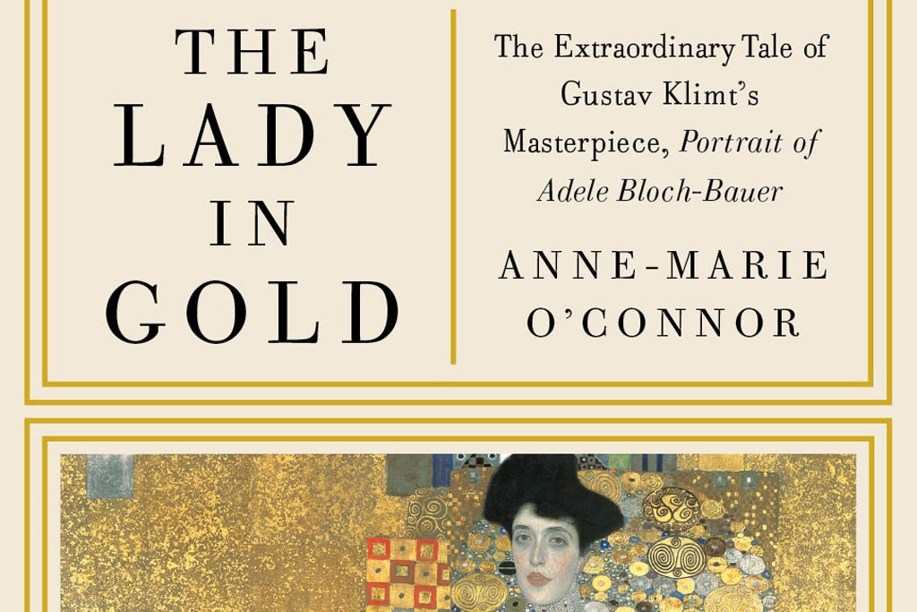 """The cover of """"The Lady in Gold"""" by Anne-Marie O'Connor."""