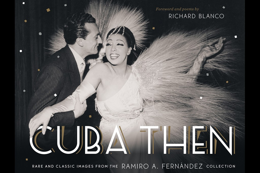 "The cover of ""Cuba Then,"" showing Josephine Baker and Italian singer Ernesto Bonino in Havana, 1952."