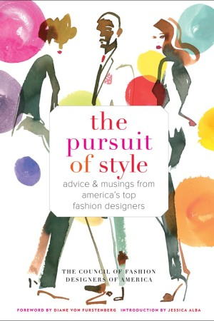 """""""The Pursuit of Style,"""" the CFDA's latest book."""