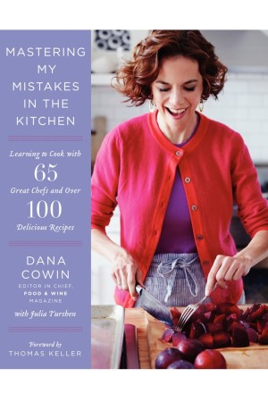 "The cover of Dana Cowin's ""Mastering My Mistakes in the Kitchen."""