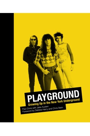 """Playground: Growing Up in the New York Underground"" by Paul Zone"