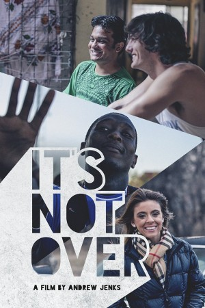 """The poster for """"It's Not Over"""""""