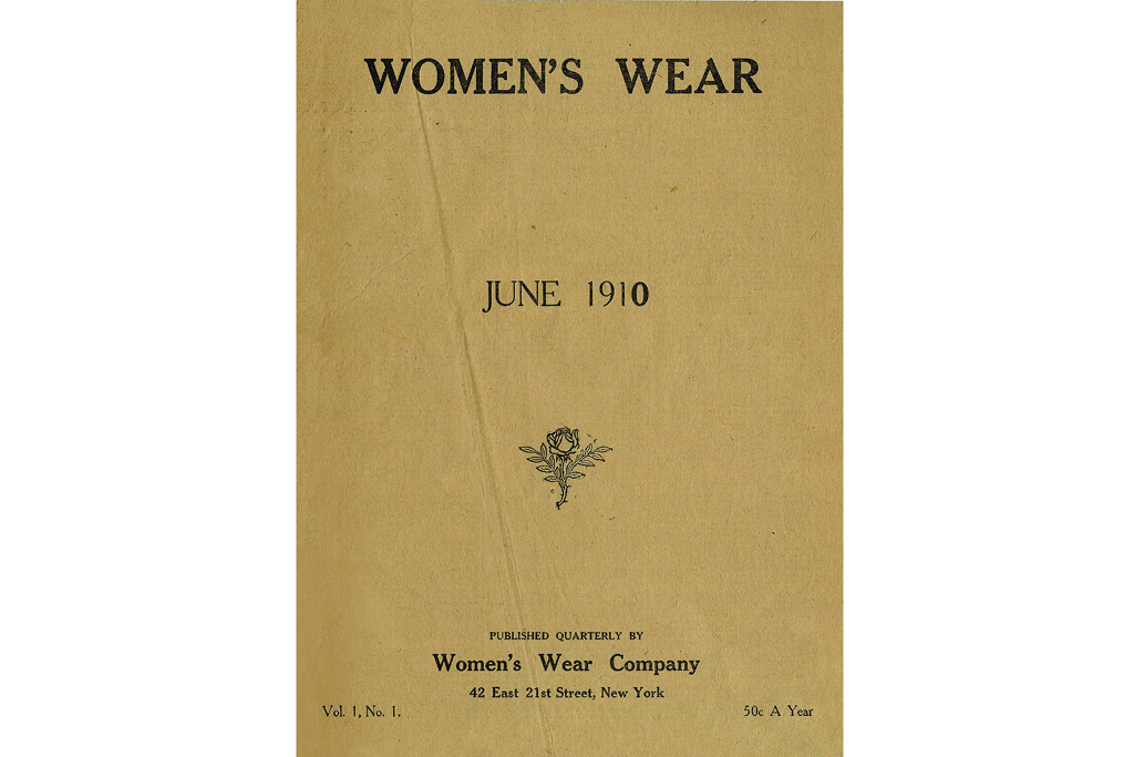 """""""Women's Wear"""" was founded by the Fairchild family as a quarterly, Volume 1, Number 1. Within a month, the paper went daily due to demand, for one cent a copy, 50 cents a year."""