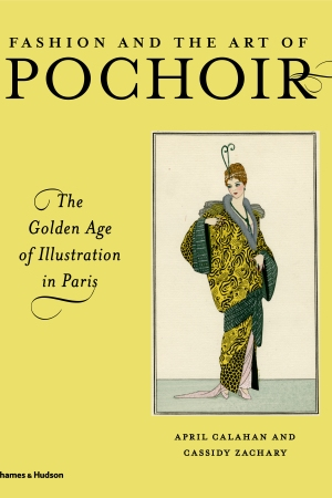 """""""Fashion and the Art of Pochoir: The Golden Age of Illustration in Paris."""""""
