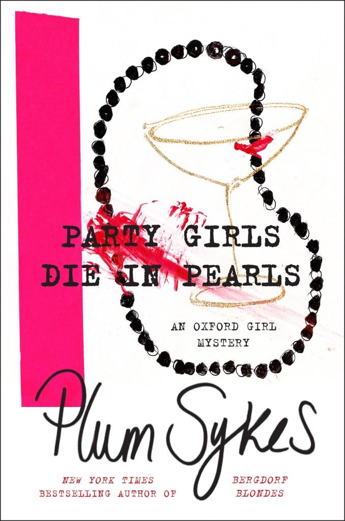 "Plum Sykes' new book ""Party Girls Die in Pearls"""