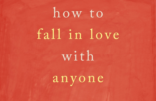 """""""How to Fall in Love with Anyone"""" by Mandy Len Catron"""