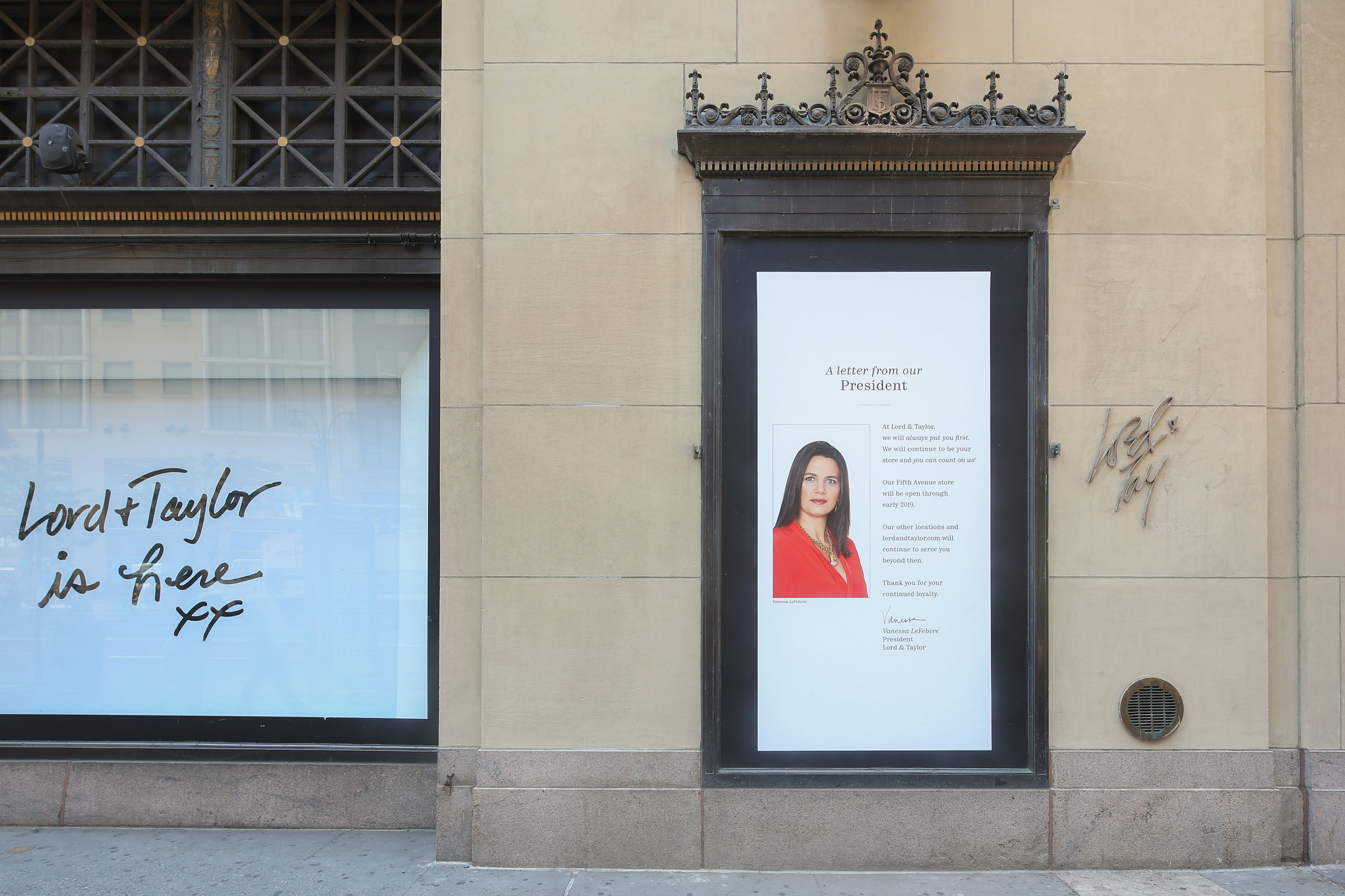 """The new president of Lord & Taylor, Vanessa LeFebvre, has written a letter posted in the flagship' Fifth Avenue window stating Lord & Taylor's Fifth Avenue store will close in early 2019. She says the chain's other locations and lordandtaylor.com """"will continue to serve you beyond then."""""""