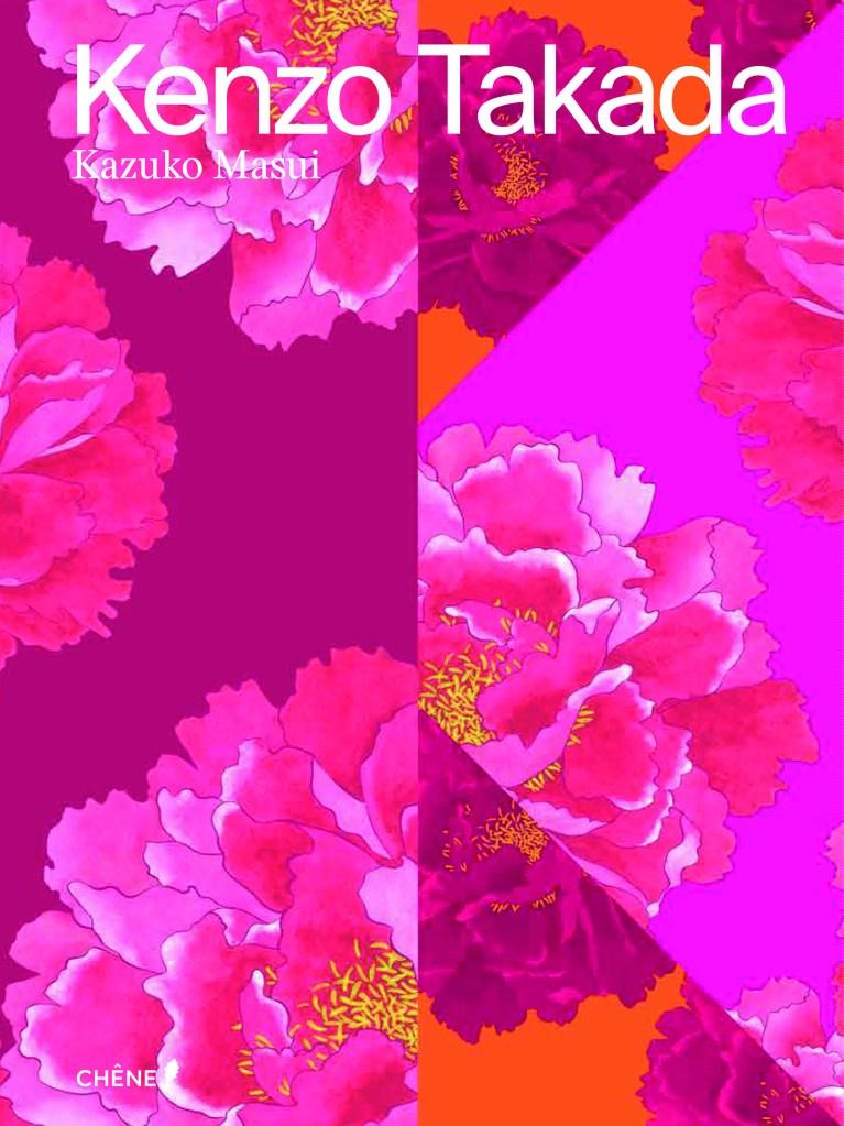 """""""Kenzo Takada"""" by Kazuko Masui (Editions du Chêne)"""