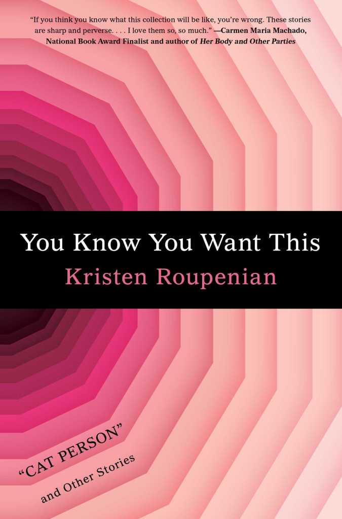 """""""You Know You Want This"""" by Kristen Roupenian"""