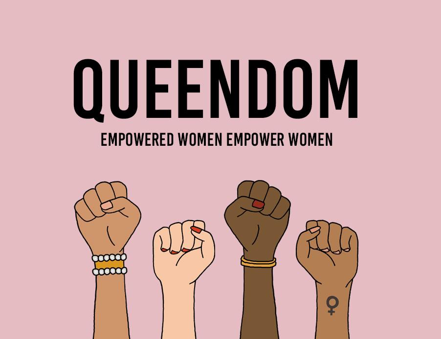 Queendom is about empowerment