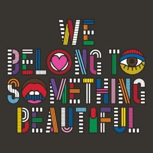 Sephora's We Belong to Something Beautiful campaign.