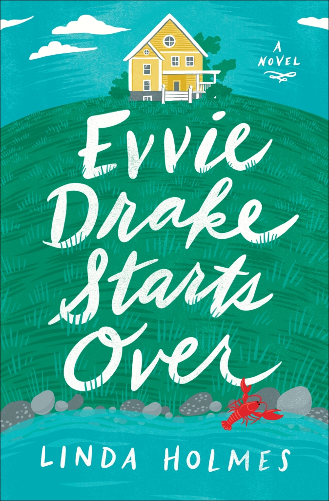 """Evvie Drake Starts Over"" by Linda Holmes"
