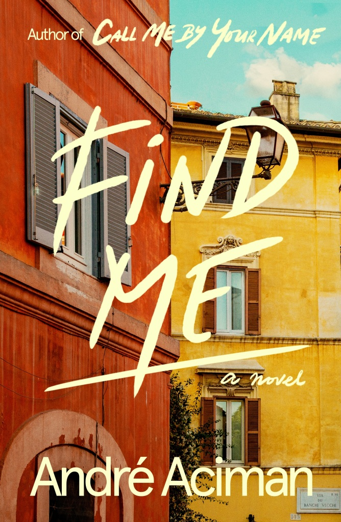 """Find Me"" by André Aciman book cover"