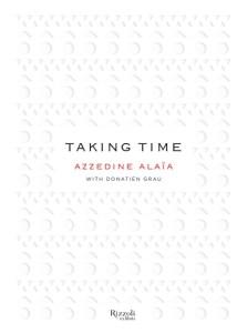 Taking Time by Azzedine Alaïa and Donatien Grau