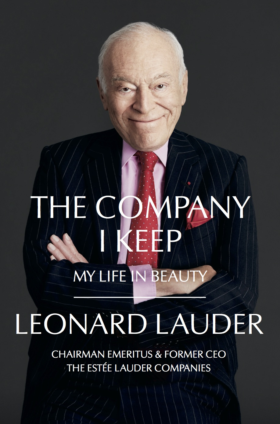 """The cover of """"The Company I Keep: My Life in Beauty"""" by Leonard Lauder."""