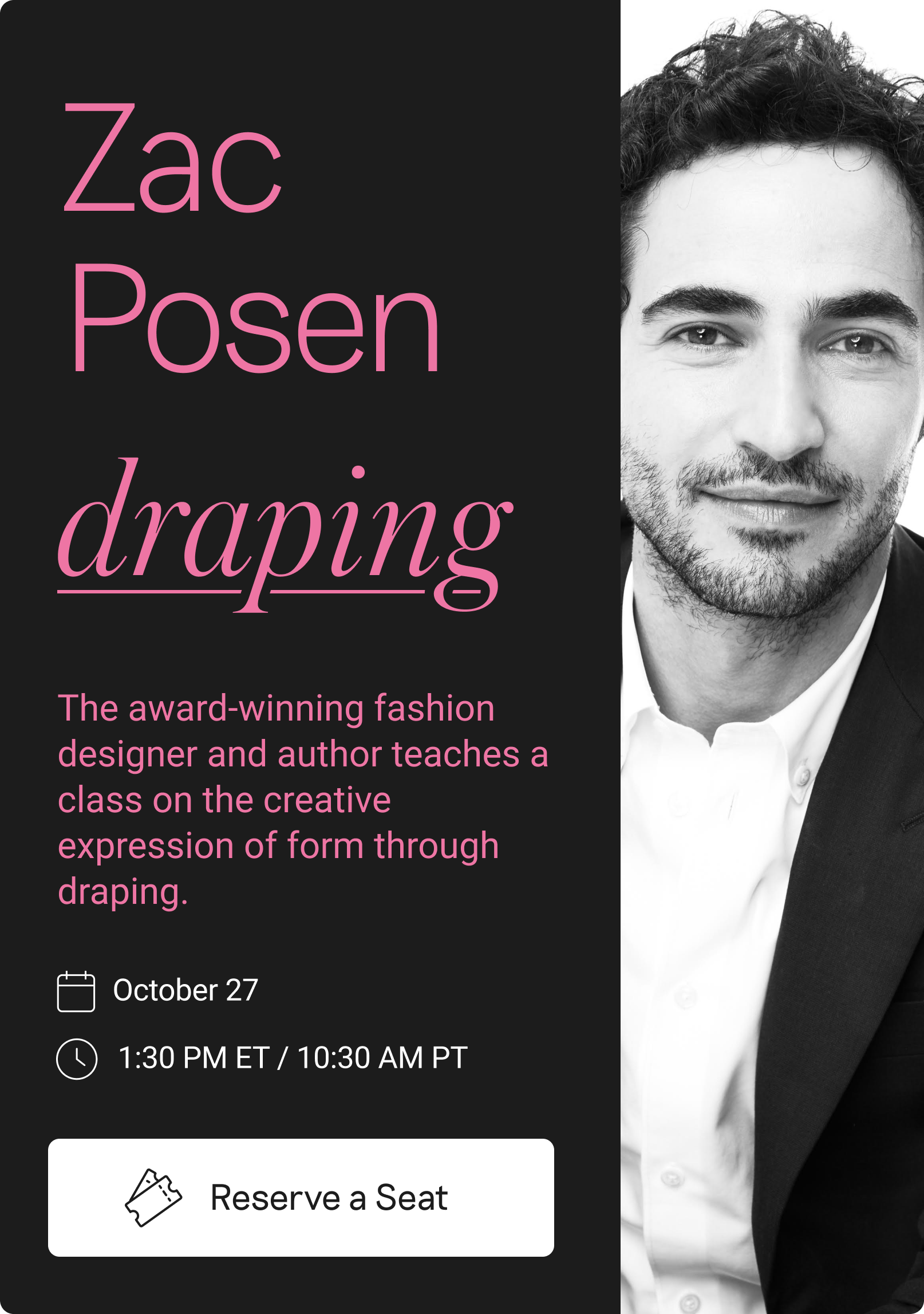 Zac Posen will be teaching draping.
