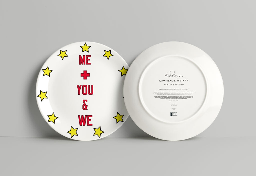 Lawrence Weiner, ME & YOU + WE, 2020 for the Coalition for the Homeless's Artist Plate Project, 2020.