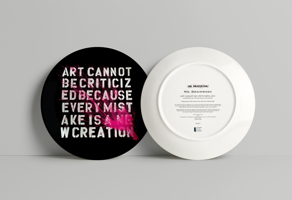 MR BRAINWASH, Art Cannot Be Criticized, 2011 for the Coalition for the Homeless's Artist Plate Project, 2020. © MR BRAINWASH & TM 2020 Amusement Art, LLC.