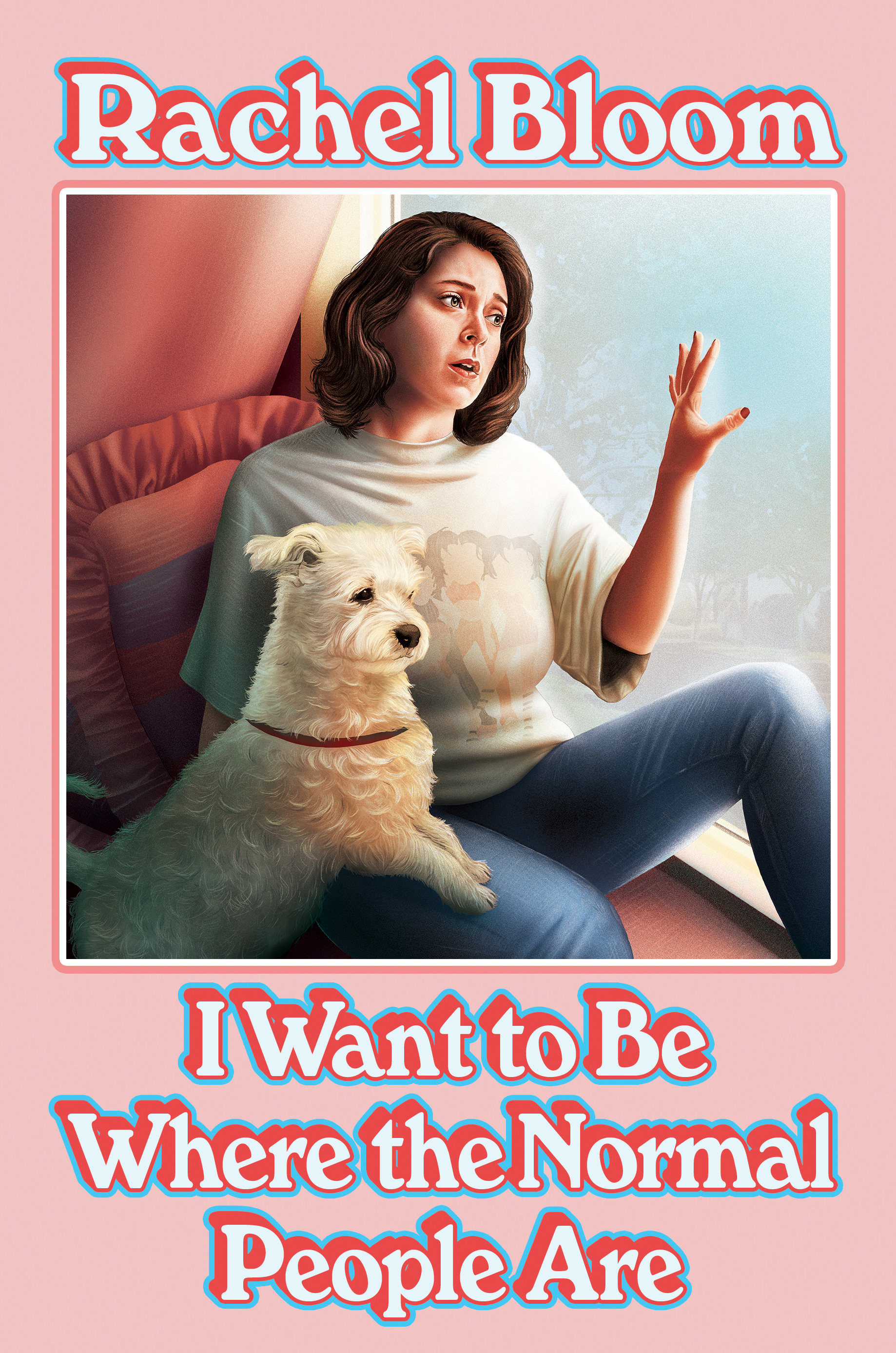 """I Want to be Where the Normal People Are"" by Rachel Bloom"