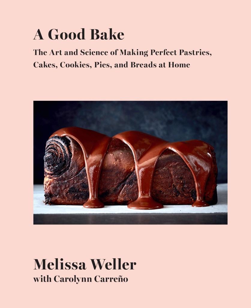 """""""A Good Bake"""" cookbook by Melissa Weller."""