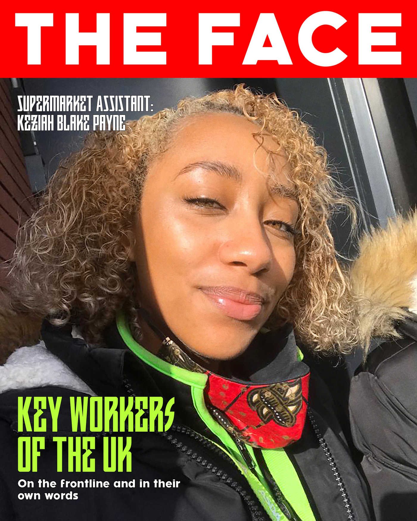 The Face magazine put frontline key worker, 20-year-old supermarket assistant Keziah on the cover among others.