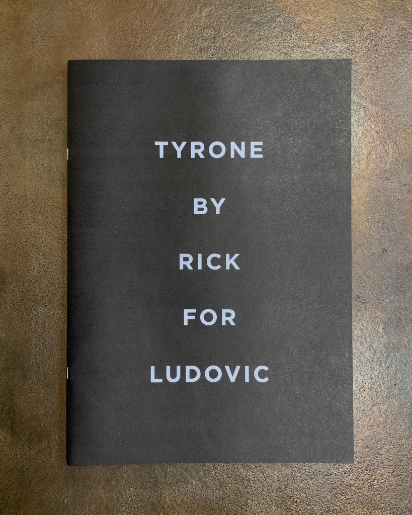 """Cover of the """"Tyrone by Rick for Ludovic"""" souvenir zine."""