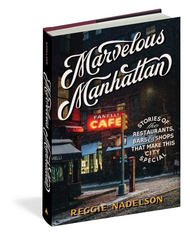 Marvelous Manhattan by Reggie Nadelson (Artisan Books)